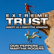 Extreme Trust: Honesty as a Competitive Advantage, by Don Peppers, Marth Rogers, Martha Rogers