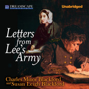 Letters from Lee's Army: Or Memoirs of Life in and Out of the Army in Virginia During the War Between the States, by Charles Minor Blackford