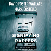 Signifying Rappers Audiobook, by David Foster Wallace, Mark Costello