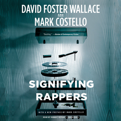 Signifying Rappers Audiobook, by David Foster Wallace