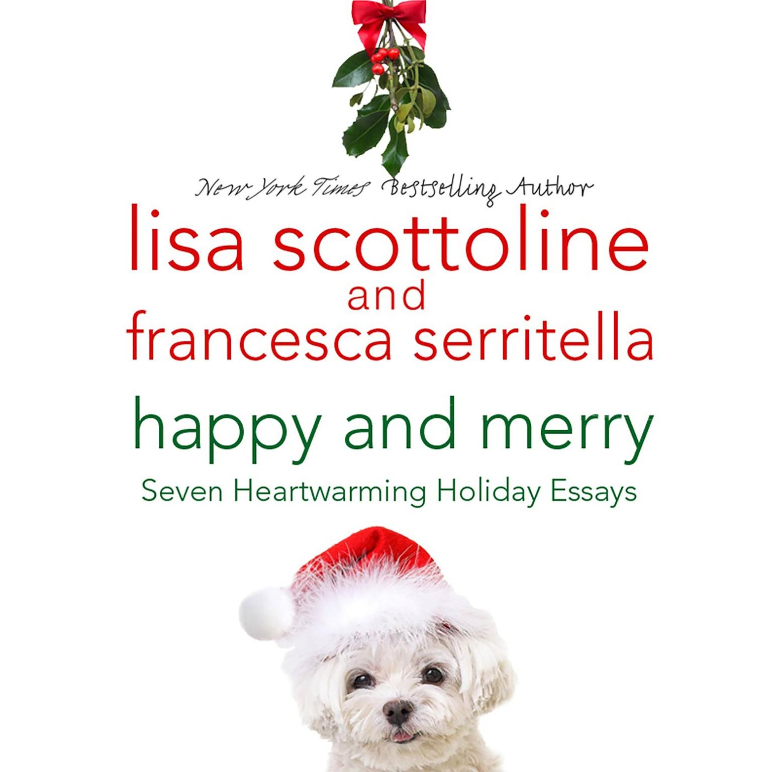 Printable Happy and Merry: Seven Heartwarming Holiday Essays Audiobook Cover Art