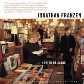 How to Be Alone: Essays Audiobook, by Jonathan Franzen