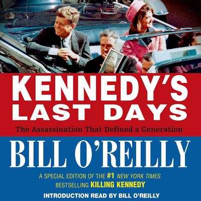 Kennedys Last Days: The Assassination That Defined a Generation Audiobook, by Bill O'Reilly