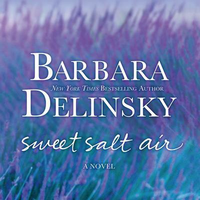 Sweet Salt Air: A Novel Audiobook, by Barbara Delinsky