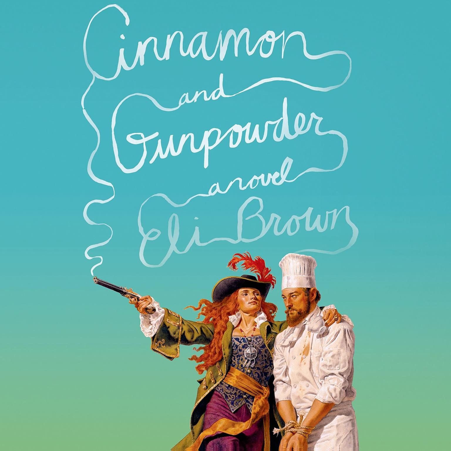 Printable Cinnamon and Gunpowder: A Novel Audiobook Cover Art