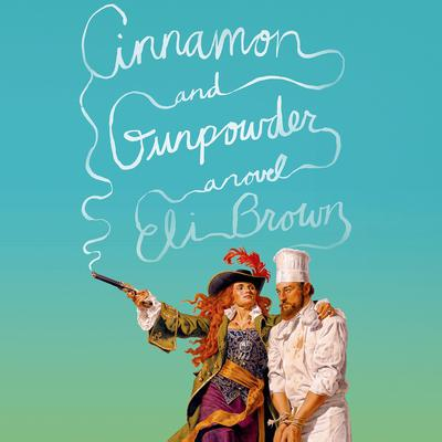 Cinnamon and Gunpowder: A Novel Audiobook, by Denis Johnson