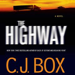 The Highway: A Novel Audiobook, by C. J. Box