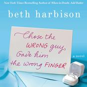 Chose the Wrong Guy, Gave Him the Wrong Finger: A Novel Audiobook, by Beth Harbison