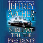 Shall We Tell the President?, by Jeffrey Archer, Lorelei King