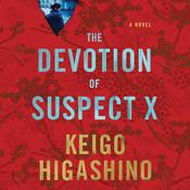The Devotion of Suspect X: A Detective Galileo Novel, by Keigo Higashino