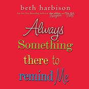 Always Something There to Remind Me Audiobook, by Beth Harbison