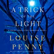 A Trick of the Light: A Chief Inspector Gamache Novel Audiobook, by Louise Penny