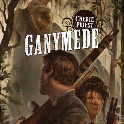 Ganymede: A Novel of the Clockwork Century Audiobook, by Cherie Priest