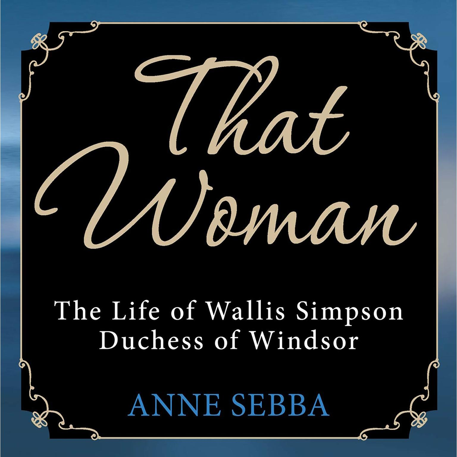 Printable That Woman: The Life of Wallis Simpson, Duchess of Windsor Audiobook Cover Art