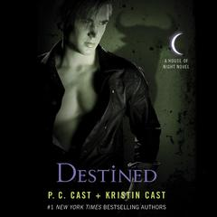 Destined Audiobook, by P. C. Cast, Kristin Cast