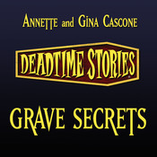 Deadtime Stories: Grave Secrets Audiobook, by Annette Cascone, Gina Cascone