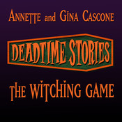 Deadtime Stories: The Witching Game: Deadtime Stories Audiobook, by Annette Cascone, Gina Cascone