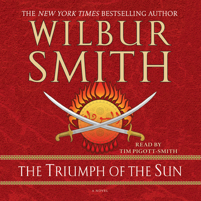 The Triumph of the Sun: A Novel Audiobook, by Wilbur Smith