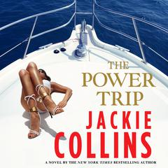 The Power Trip Audiobook, by Jackie Collins