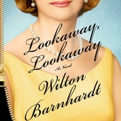 Lookaway, Lookaway: A Novel Audiobook, by Wilton Barnhardt