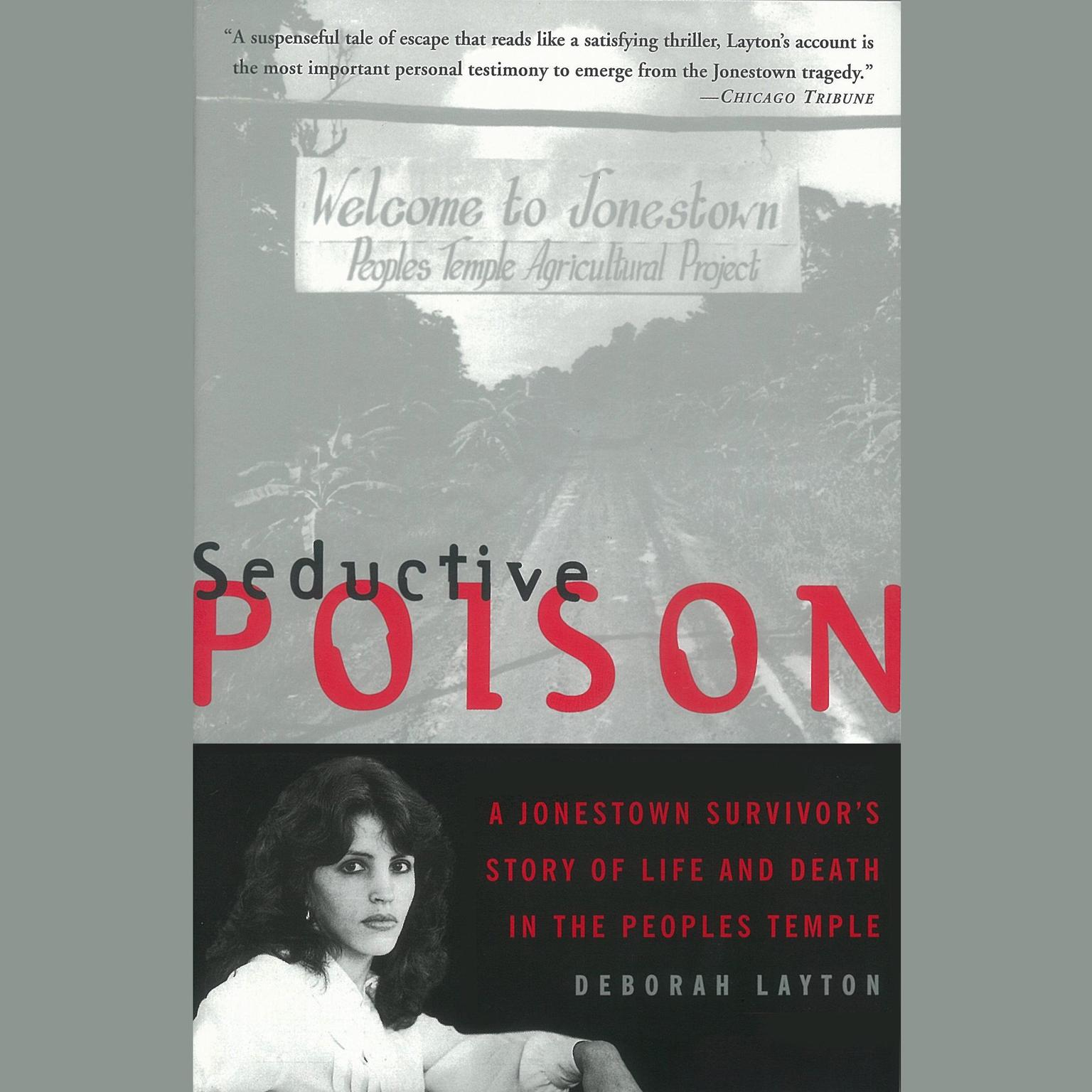 Printable Seductive Poison: A Jonestown Survivor's Story of Life and Death in the Peoples Temple Audiobook Cover Art