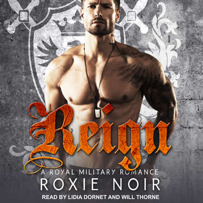 Reign: A Royal Military Romance Audiobook, by Roxie Noir
