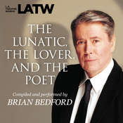 The Lunatic, the Lover & the Poet Audiobook, by Brian Bedford