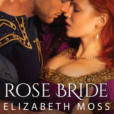Rose Bride Audiobook, by Elizabeth Moss