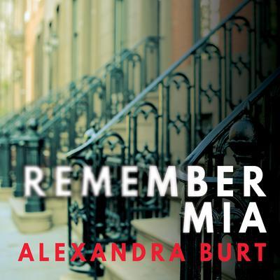 Remember Mia Audiobook, by Alexandra Burt