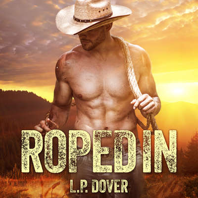 Roped In Audiobook, by L. P. Dover
