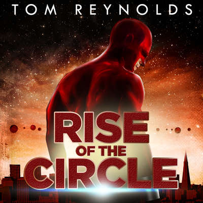 Rise of The Circle Audiobook, by Tom Reynolds