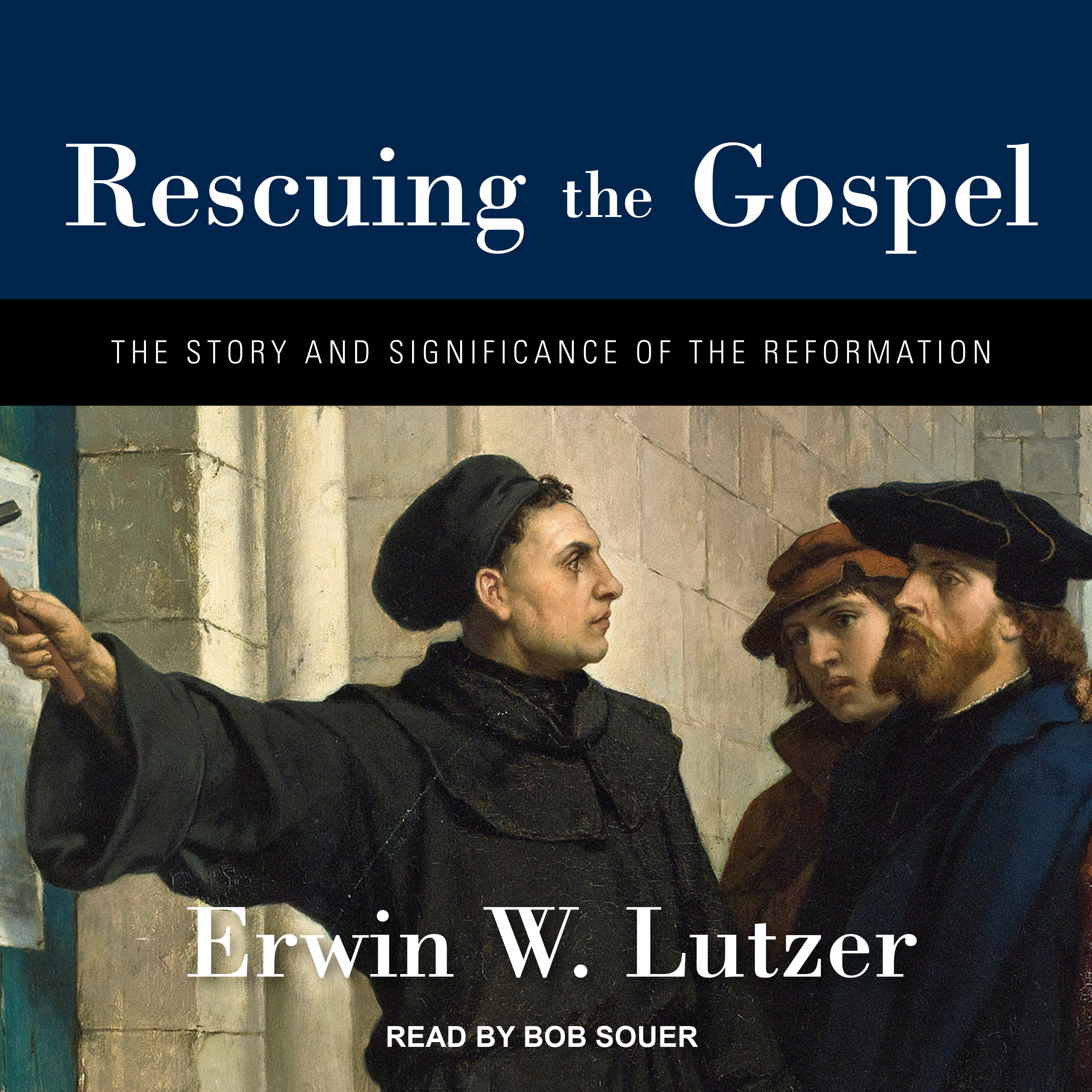 Printable Rescuing the Gospel: The Story and Significance of the Reformation Audiobook Cover Art