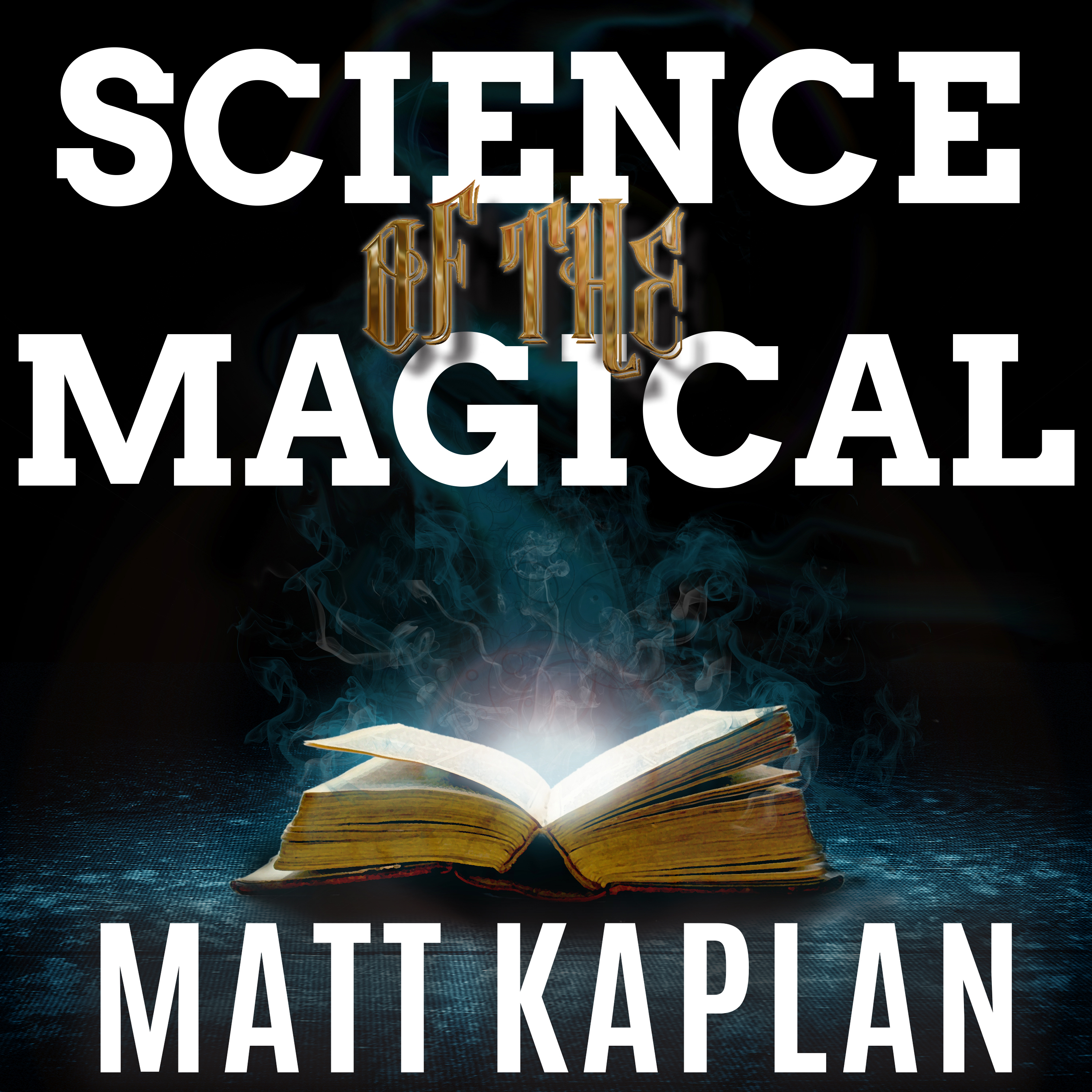 Printable Science of the Magical: From the Holy Grail to Love Potions to Superpowers Audiobook Cover Art