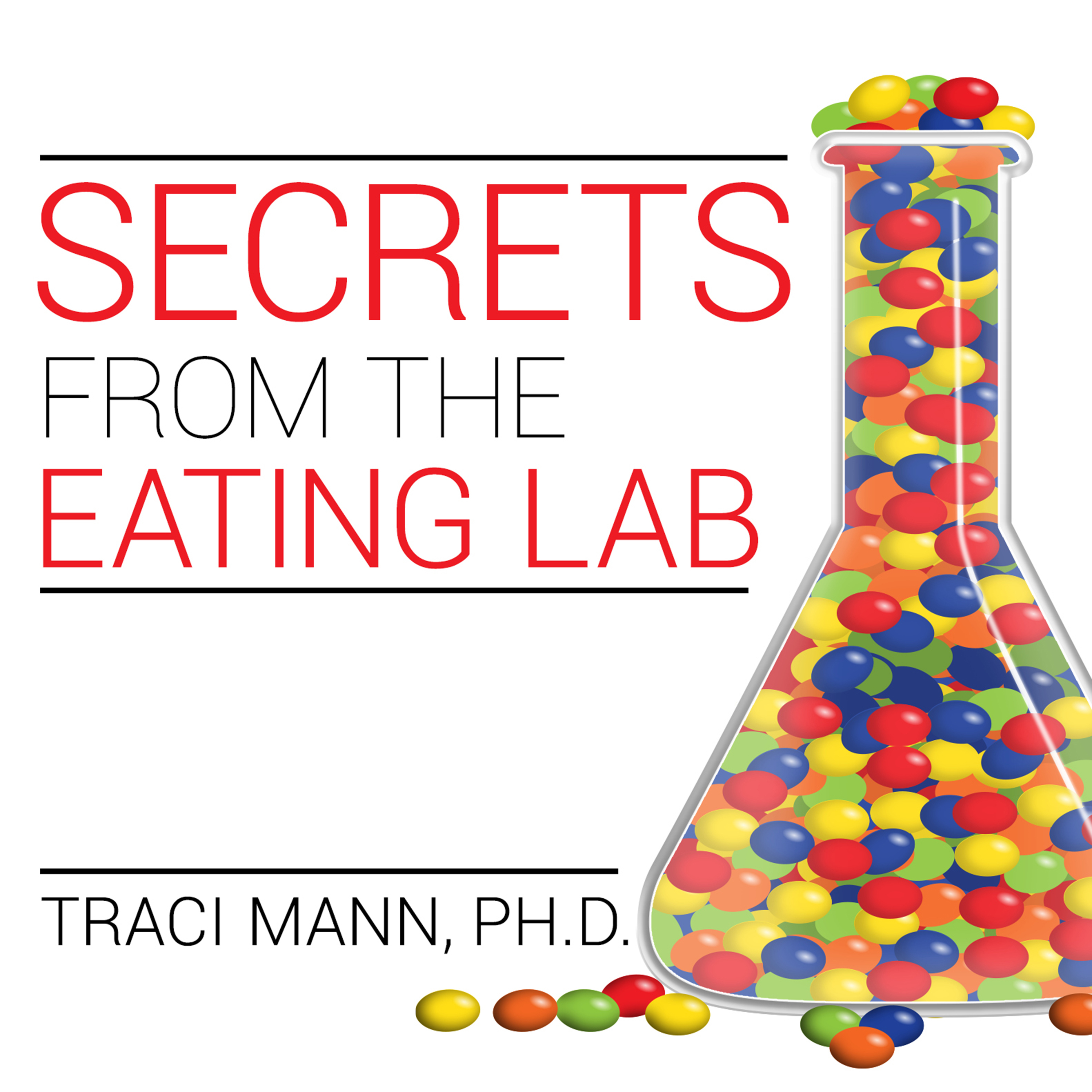 Printable Secrets from the Eating Lab: The Science of Weight Loss, the Myth of Willpower, and Why You Should Never Diet Again Audiobook Cover Art