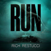 Run: A Post Apocalyptic Thriller Audiobook, by Rich Restucci
