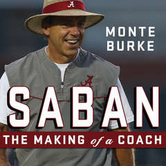 Saban: The Making of a Coach Audiobook, by Monte Burke