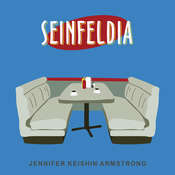 Seinfeldia: How a Show About Nothing Changed Everything Audiobook, by Jennifer Armstrong