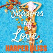 Seasons of Love: A Lesbian Romance Novel Audiobook, by Harper Bliss