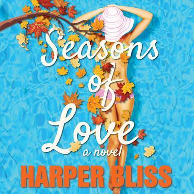 Seasons of Love: A Lesbian Romance Novel Audiobook, by Harper Bliss
