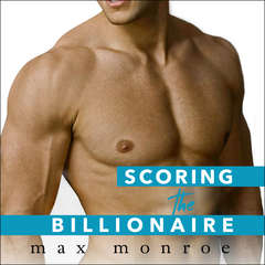 Scoring the Billionaire Audiobook, by Max Monroe