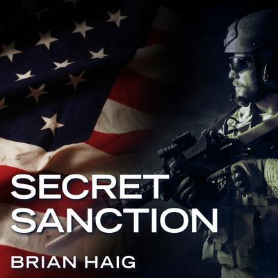 Secret Sanction Audiobook, by Brian Haig