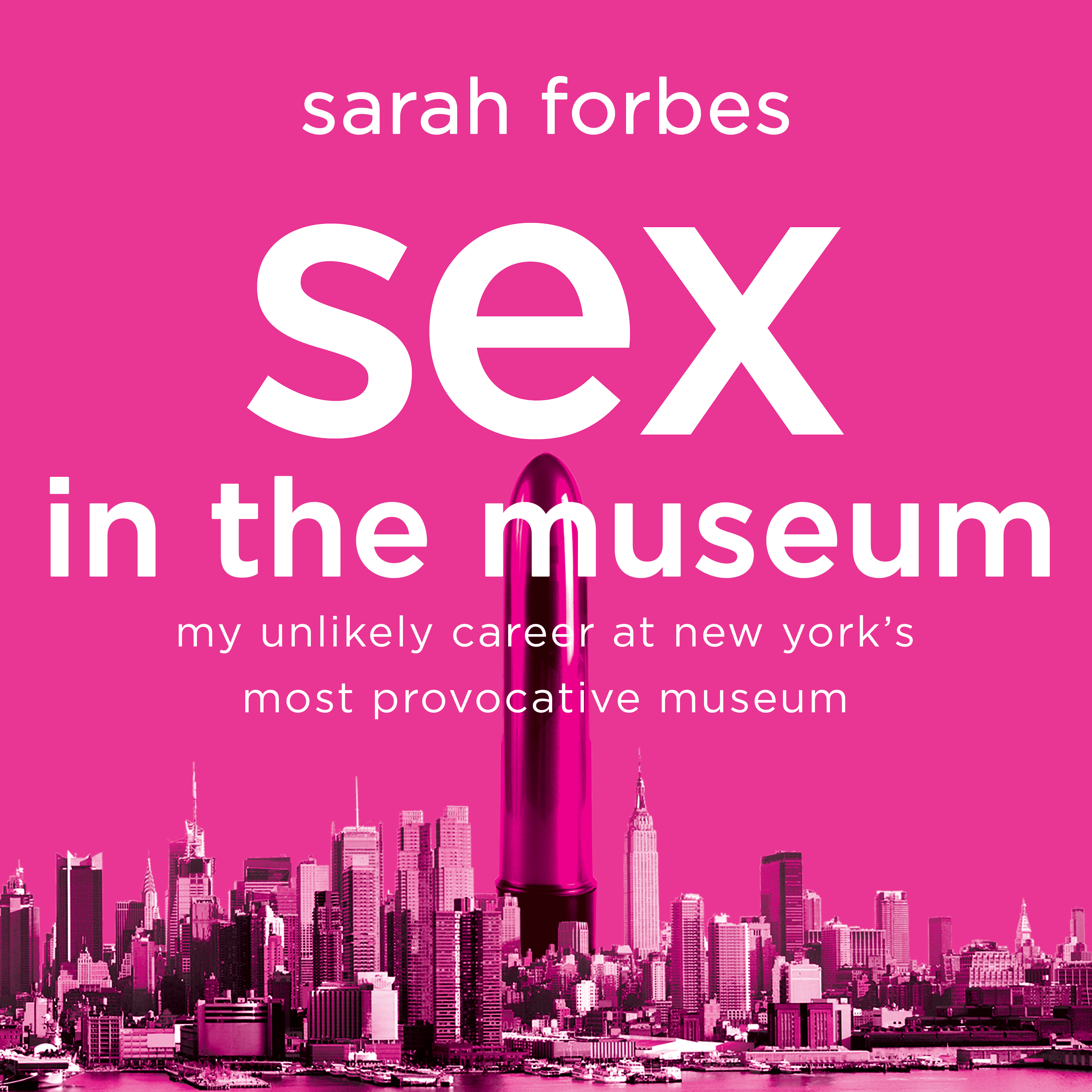 Printable Sex in the Museum: My Unlikely Career at New York's Most Provocative Museum Audiobook Cover Art