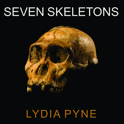 Seven Skeletons: The Evolution of the Worlds Most Famous Human Fossils Audiobook, by Lydia Pyne