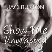 Show Me/Unwrapped Audiobook, by Jaci Burton