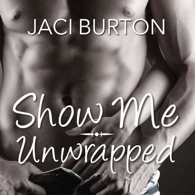 Show Me/Unwrapped Audiobook, by Jaci Burton