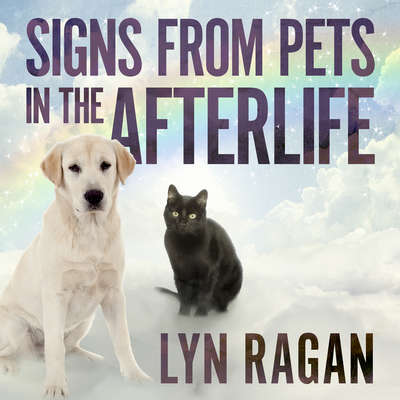 Signs From Pets in the Afterlife Audiobook, by Lyn Ragan
