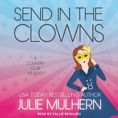 Send in the Clowns Audiobook, by Julie Mulhern