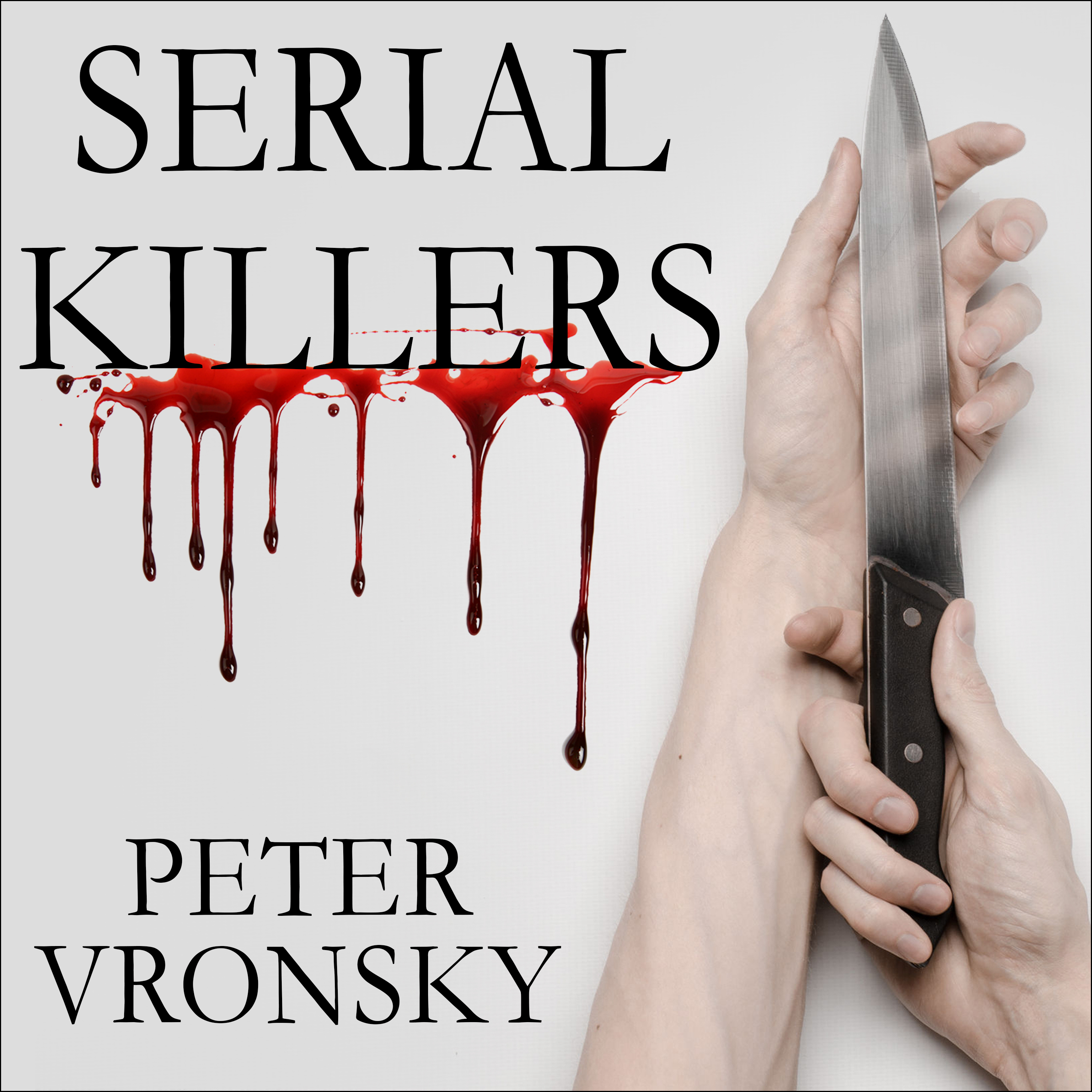 Printable Serial Killers: The Method and Madness of Monsters Audiobook Cover Art