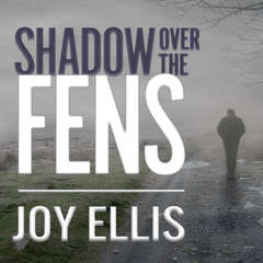 Shadow over the Fens Audiobook, by Joy Ellis