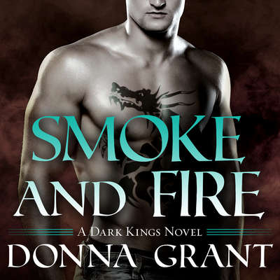 Smoke and Fire Audiobook, by Donna Grant